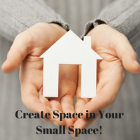 Create Space in Your Small Place!