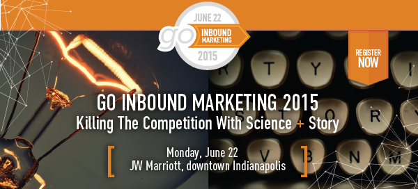 Go Inbound Marketing 2015 - Indianapolis Marketing Conference June 22nd