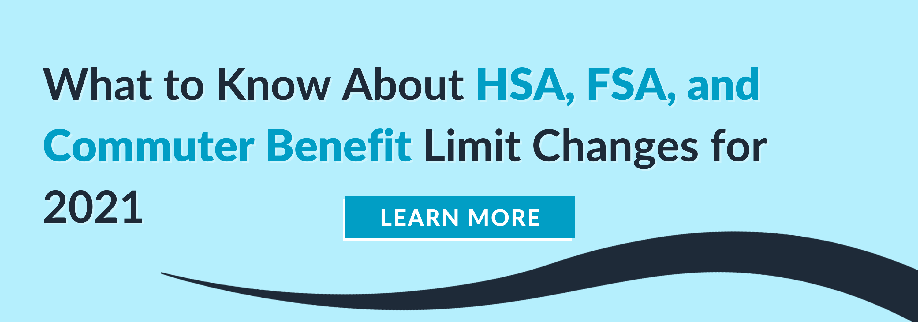 2021 HSA, FSA, Commuter Benefits Updates Blog CTA