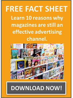 Download this fact sheet and learn 10 reasons why magazines are still an effective advertising channel.