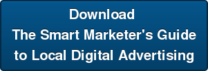 Download  The Smart Marketer's Guide to Local Digital Advertising