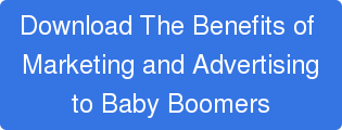 Download The Benefits of Marketing and Advertising to Baby Boomers
