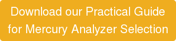 Download our Practical Guide  to Selecting Mercury Analyzer