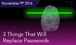 3 Things That Will Replace Passwords - Biometrics