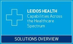 Capabilities across the Healthcare Spectrum - download the Leidos Health Solutions Overview now