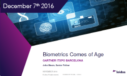 Biometrics Comes of Age - John Mears, Gartner IT Expo 2016