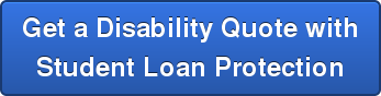 Get a Disability Quote with Student Loan Protection