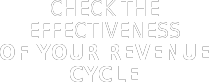 Check the effectiveness  of your revenue cycle Get Your Checklist