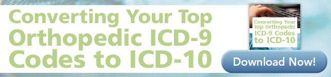 converting your top orthopedic icd-9 codes to icd-10