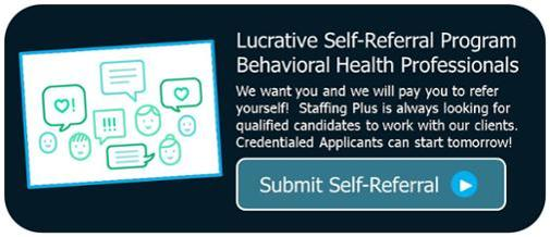 Staffing Plus Self-Referral Program