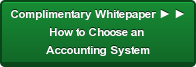 Complimentary Whitepaper ► ► How to Choose an  Accounting System