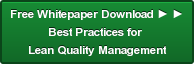 Free Whitepaper Download ► ► Best Practices for  Lean Quality Management