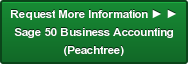 Request More Information ► ► Sage 50 Business Accounting (Peachtree)