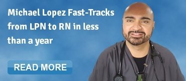 Michael Lopez Fast-Tracks from LPN to RN