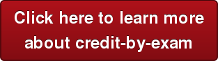 Click here to learn more   about credit-by-exam
