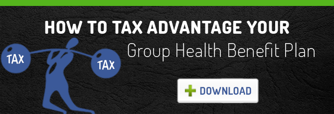 How to Tax Advantage Your Group Benefit Plan