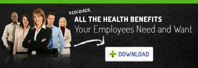 All The Health Benefits Your Employees Need and Want