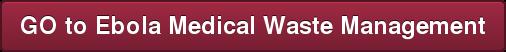 GO to Ebola Medical Waste Management