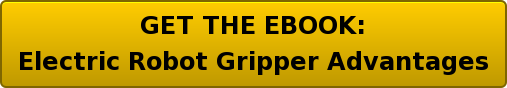 FREE EBOOK: Electric Robot Gripper Advantages