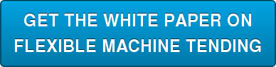 GET THE MACHINE TENDING AUTOMATION eBOOK NOW
