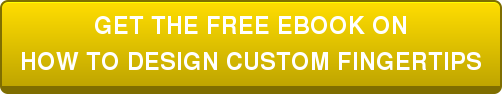 FREE EBOOK: HOW TO DESIGN CUSTOM FINGERTIPS