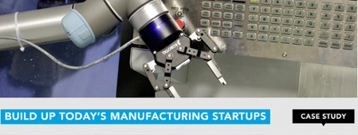 build up today's manufacturing startups
