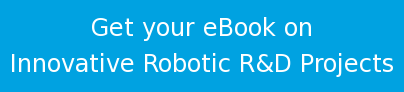 Get your eBook on Innovative Robotic R&D Projects