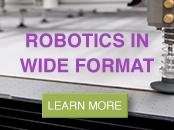 Robotics in Wide Format