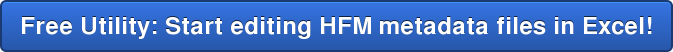 Free Utility: Start editing HFM metadata files in Excel!