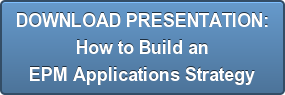 DOWNLOAD PRESENTATION: How to Build an EPM Applications Strategy