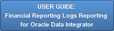USER GUIDE: Financial Reporting Logs Reporting  for Oracle Data Integrator