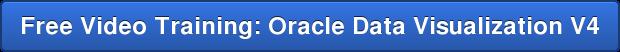 Free Video Training: Oracle Data Visualization V4