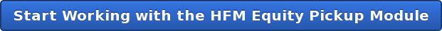 Start Working with the HFM Equity Pickup Module