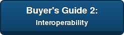 Buyer's Guide 2:  Interoperability
