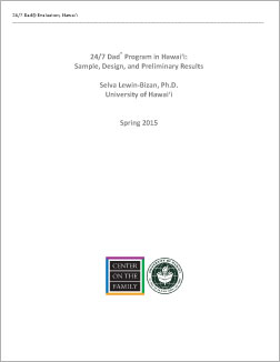 24/7  Dad Program in Hawaiʻi: Sample, Design, and Preliminary Results - University of Hawaiʻi - Free Resources