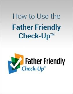 How to Use the Father Friendly Check-Up