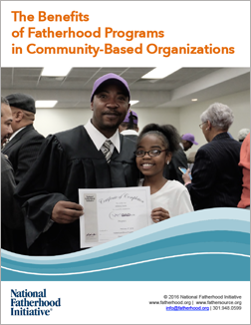 The Beneifits of Fatherhood Programs in Community-Based Organizations -- Free Resources