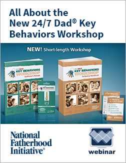 click to request access tot he free webinar All About the New 24/7 Dad Key Behaviors Workshop