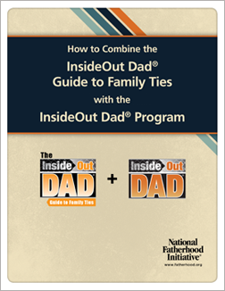 How to Combine InsideOut Dad Guide to Family Ties w InsideOut Dad Program