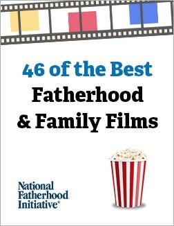 46 Fatherhood and Family Films - Free Resources