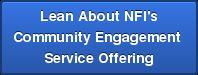 Lean About NFI's Community Engagement  Service Offering