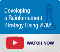 Change Management Solutions: Developing a Reinforcement Strategy Using AIM