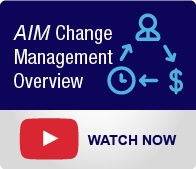 Watch our overview on the AIM Change Management Methodology