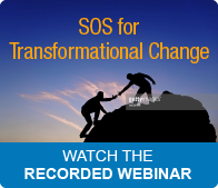 Free Recorded Webinar: SOS for Transformational Change