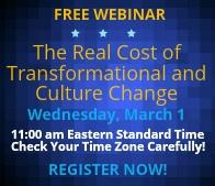 Free Webinar: The Real Cost of Transformational and Culture Change