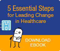 5 Essential Steps for Leading Change in Healthcare eBook