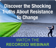Watch the Free Webinar: Managing Resistance to Change