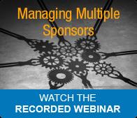 Free Recorded Webinar: Managing Multiple Sponsors