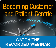 Learn How to Become Customer and Patient-centric: Webinar