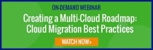 Live Webinar 6.27.17 Creating a Multi-Cloud Roadmap: Cloud Migration Best Practices - Register now